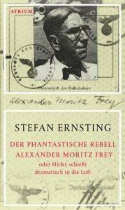 Encuentros y desencuentros de un destino literario: Alexander Moritz Frey y Adolf Hitler