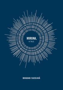 Bogdan Suceavă: Miruna, un cuento
